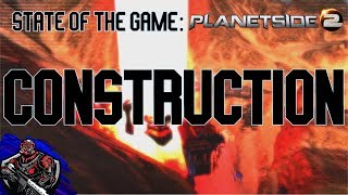 State of the Game: Construction in Planetside 2