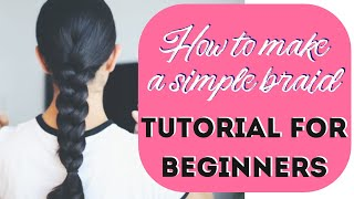 How to Braid Your Own Hair - Simple Tutorial for Beginners | LIFE OF NINA