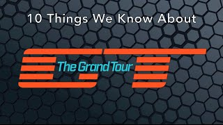 10 things we know about the grand tour
