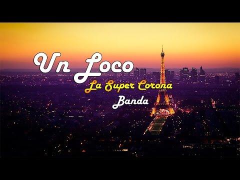 Un Loco - Banda Super Corona (LETRA)