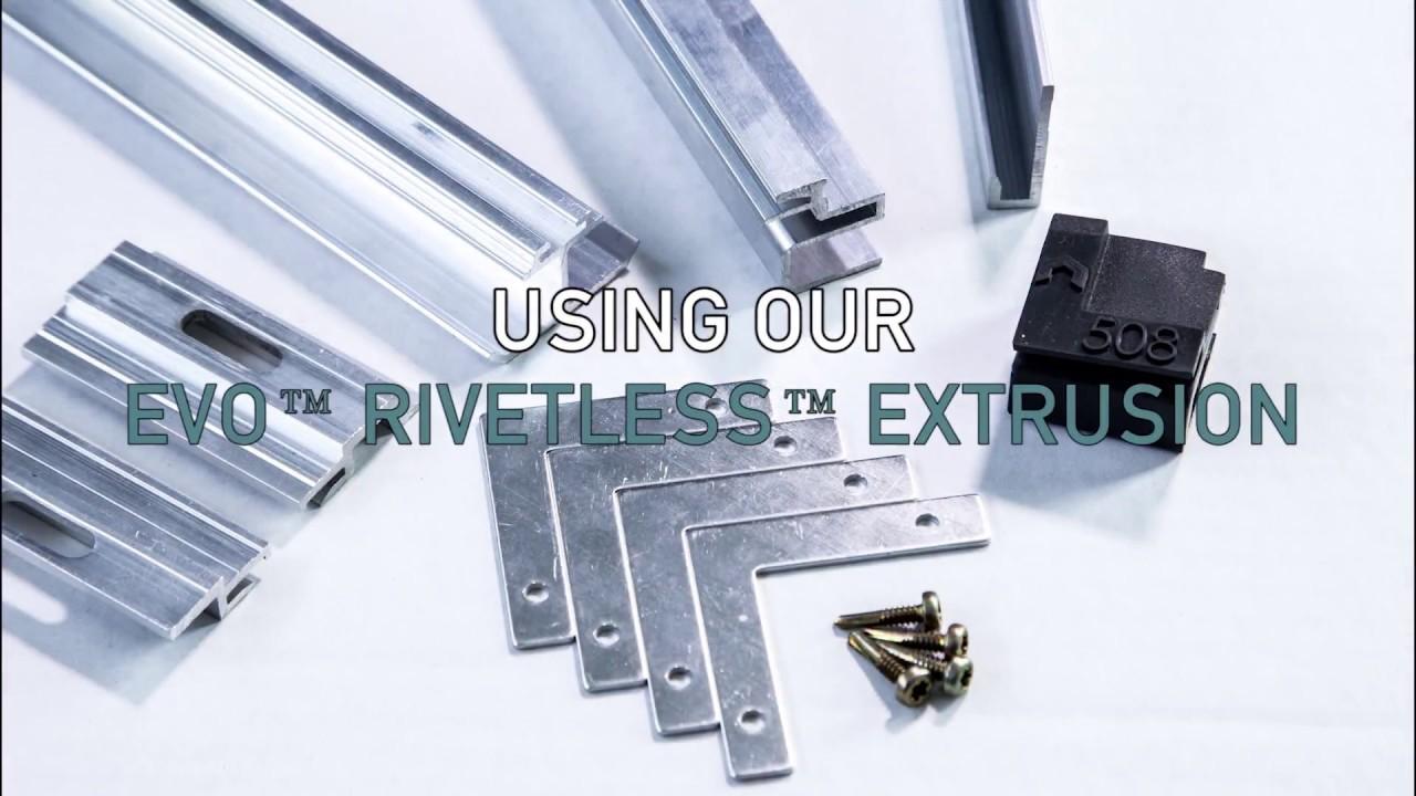 EVO™ RIVETLESS™ Extrusion System