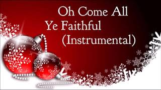 HQ Instrumental - Oh Come All Ye Faithful  | Christmas Songs | Christmas Music