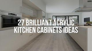 🔴 27 Brilliant ACR¥LIC KITCHEN CABINETS Ideas