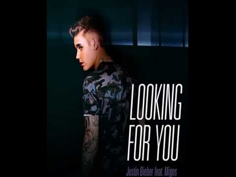 Justin Bieber Ft Migos - Looking For You
