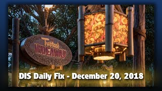 DIS Daily Fix | Your Disney News for 12/20/18