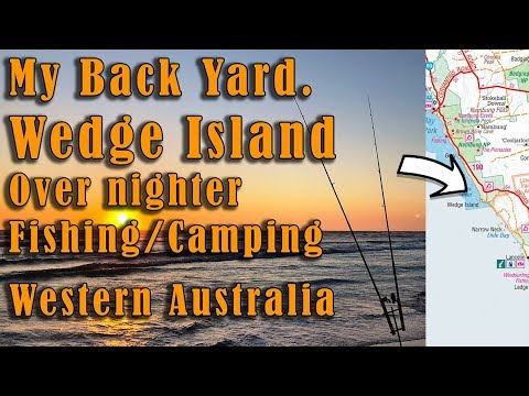 Wedge Island  Western Australia Over Nighter. Fishing/Camping