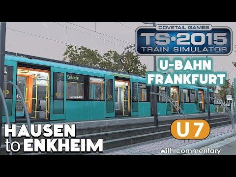 Train Simulator 2015 Lets Play | Frankfurt U-Bahn U7: Hausen to Enkheim