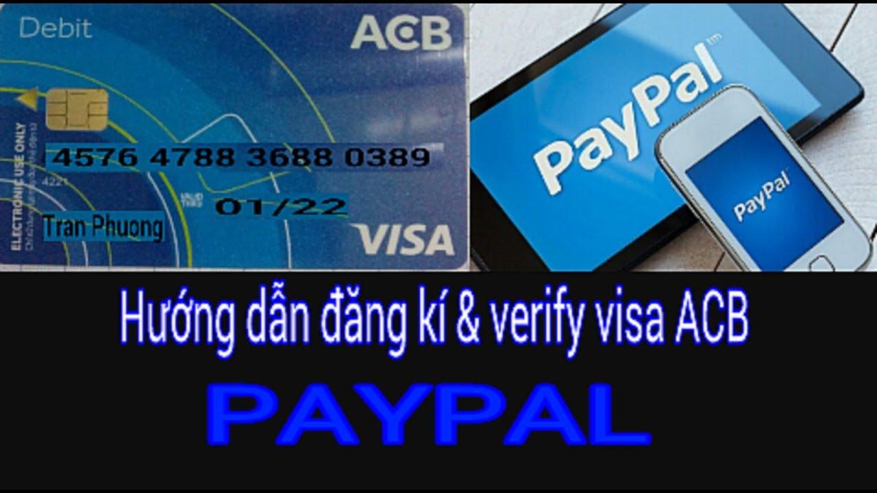 Hướng dẫn đăng kí PayPal và verify paypal với thẻ Visa ACB