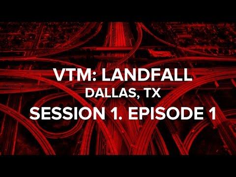 VTM. Landfall. Session 1. Ep.1