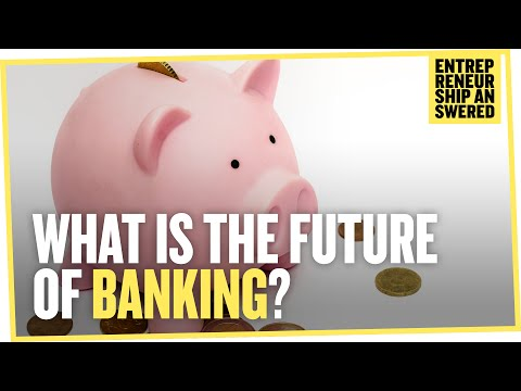 What is the Future of Banking?