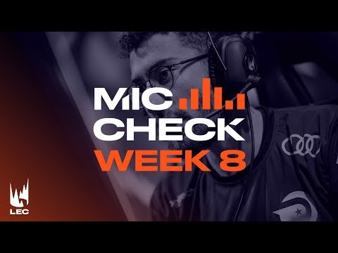 LEC Mic Check: Week 8 | Summer Split 2019