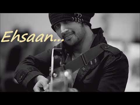 Ehsaan Itna saa karde. . . By Atif Aslam