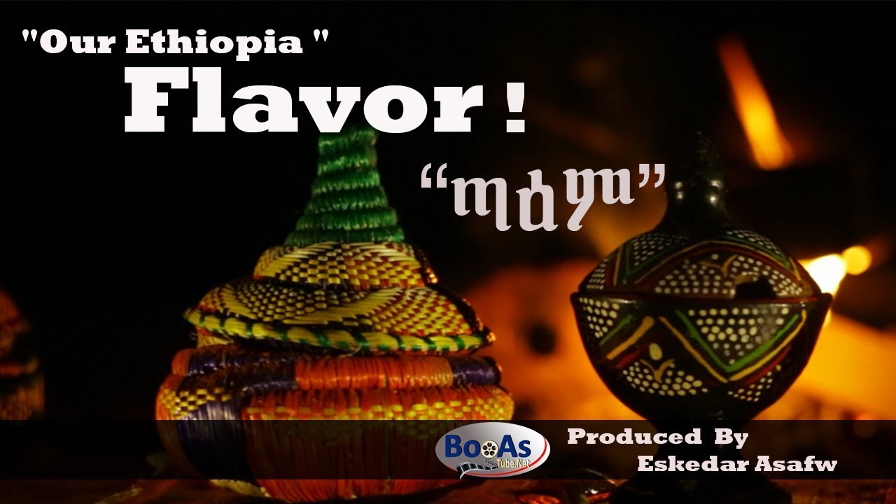 Narration ትረካ: Flavor ጣዕም - By Tsega Fikiru
