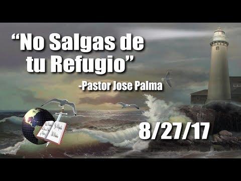 No Salgas de tu Refugio - Pastor Jose Palma