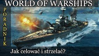 Poradnik - Strzelanie w World of Warships (Wows).