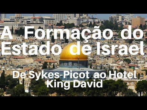 A Formação Do Estado De Israel:  De Sykes Picot A King David