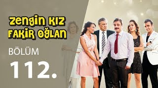 Zengin Kız Fakir Oğlan 112.Bölüm Tek PARçA 1080p