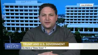 "The Heat: Is there a ""deep state"" or shadow government? Pt 2"