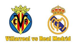 A que hora juega Villarreal vs Real Madrid | Liga BBVA