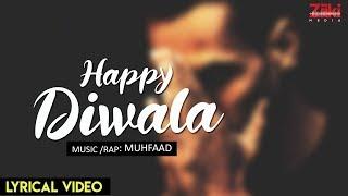 Muhfaad | Happy Diwala | Lyrics Video | Hindi rap 2017