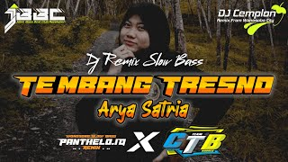 DJ Tembang Tresno Cipt. Arya Satria || Remix Slow Bass Glerr || Panthelo id || Creator Team Bodrex