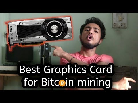 Best Graphics Cards For BITCOIN Mining || Must Watch ||