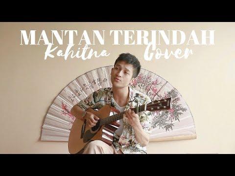 MANTAN TERINDAH - KAHITNA / RAISA ( COVER BY ALDHI ) | FULL VERSION