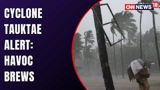 Cyclone Tauktae News | Kerala Witnesses Rains | IAF Gears Up For Aid | Cyclone Tauktae 2021 Live