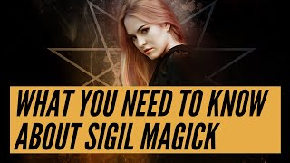 What You Need to Know About Sigils | How Sigil Magick Works