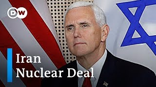 US Vice President Pence urges EU to withdraw from Iran nuclear deal | DW News