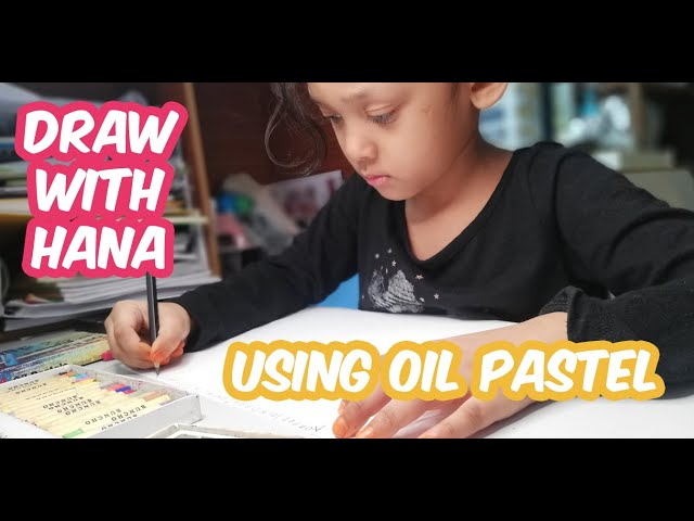 Draw with Oil Pastel | Hana in the house