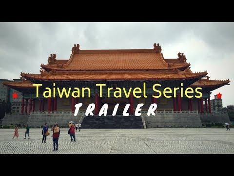 TAIWAN TRAVEL SERIES - TRAILER #1