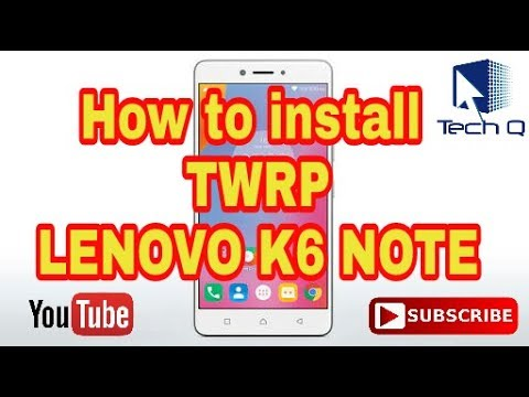 How to install TWRP LENOVO K6 NOTE