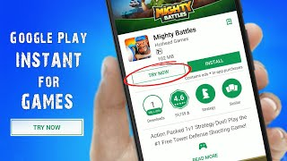 Instant GAMES Try Now without Installing - Google Play Instant