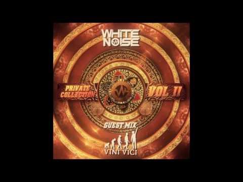 WHITE NOISE - Private Collection Vol. 2 (VINI VICI Guest Mix 2017)
