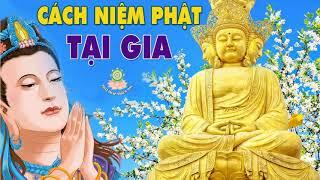 Người Tại Gia Niệm Phật Như Thế Nào Để An Lạc Tự Tại Trong Cuộc Sống   Phật Pháp Nhiệm Màu