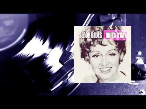 Anita O'Day - Señor Blues (Full Album)