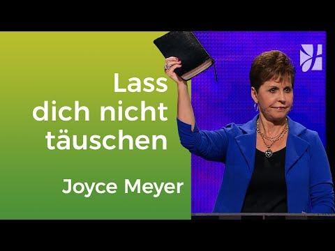 Lass dich nicht täuschen – Joyce Meyer – Mit Jesus den Alltag meistern