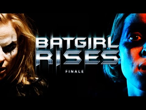 Batgirl Rises - Part 2 - Finale (May 4th, 2015)