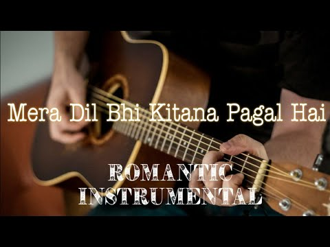 Mera Dil Bhi Kitna Pagal Hai Romantic instrumental version | Himanshu Katara & NerdMusic |