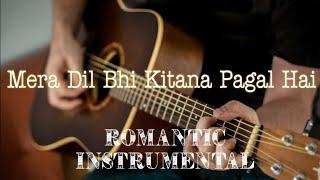 Mera Dil Bhi Kitna Pagal Hai Romantic instrumental version | Himanshu Katara & NerdMusic |