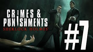 Sherlock Holmes Crimes and Punishments Walkthrough Part 7 No Commentary