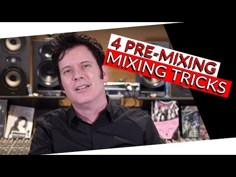 4 Pre-Mixing Tips - Warren Huart: Produce Like A Pro