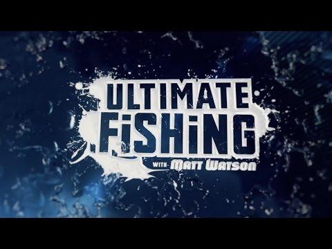ULTIMATE FISHING WITH MATT WATSON