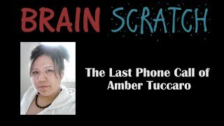 BrainScratch: The Last Phone Call of Amber Tuccaro