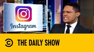 Instagram Phases Out  Like  Feature | The Daily Show with Trevor Noah