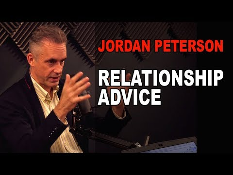 Advice for Strong Relationships from Jordan Peterson