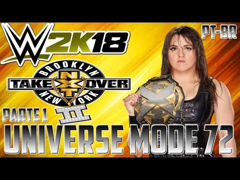 """WWE 2K18 - Universe Mode - #72 """"NXT TAKEOVER BROOKLYN II"""" (PARTE 1) [PT-BR]"""