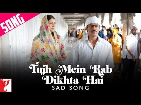 Tujh Mein Rab Dikhta Hai Sad Song | Rab Ne Bana Di Jodi | Shah Rukh Khan | Anushka Sharma