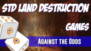Against the Odds: Land Destruction Games